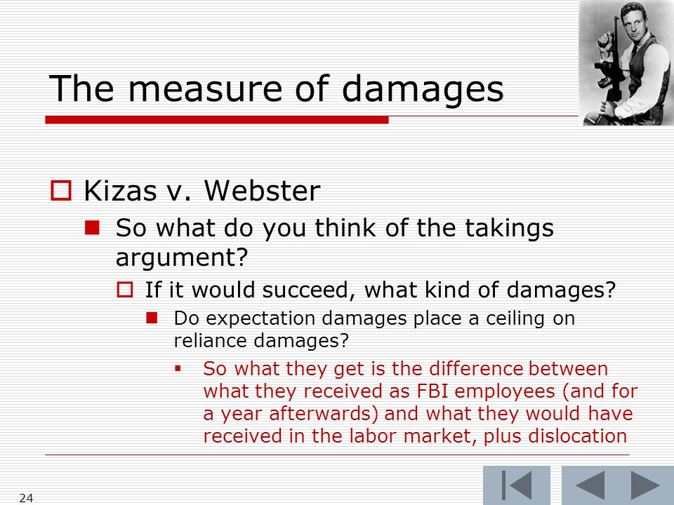 The measure of damages Kizas v.Webster So what do you think of the takings argument.