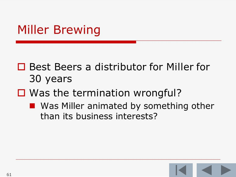 Miller Brewing Best Beers a distributor for Miller for 30 years Was the termination wrongful.