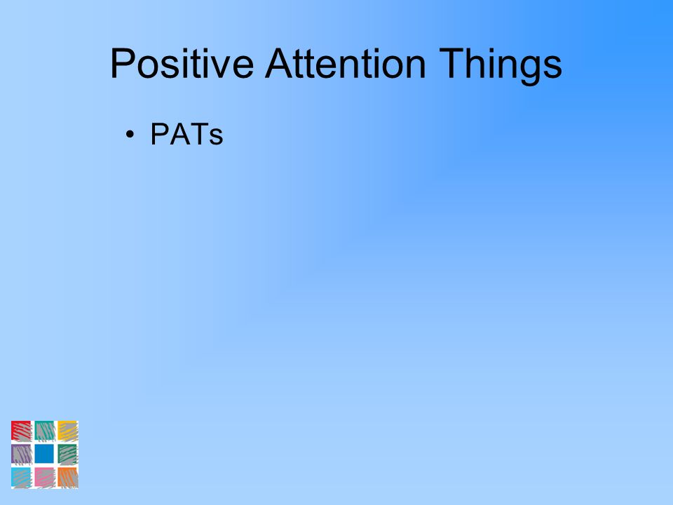 Positive Attention Things PATs