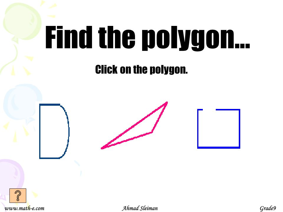Find the polygon… Click on the polygon.
