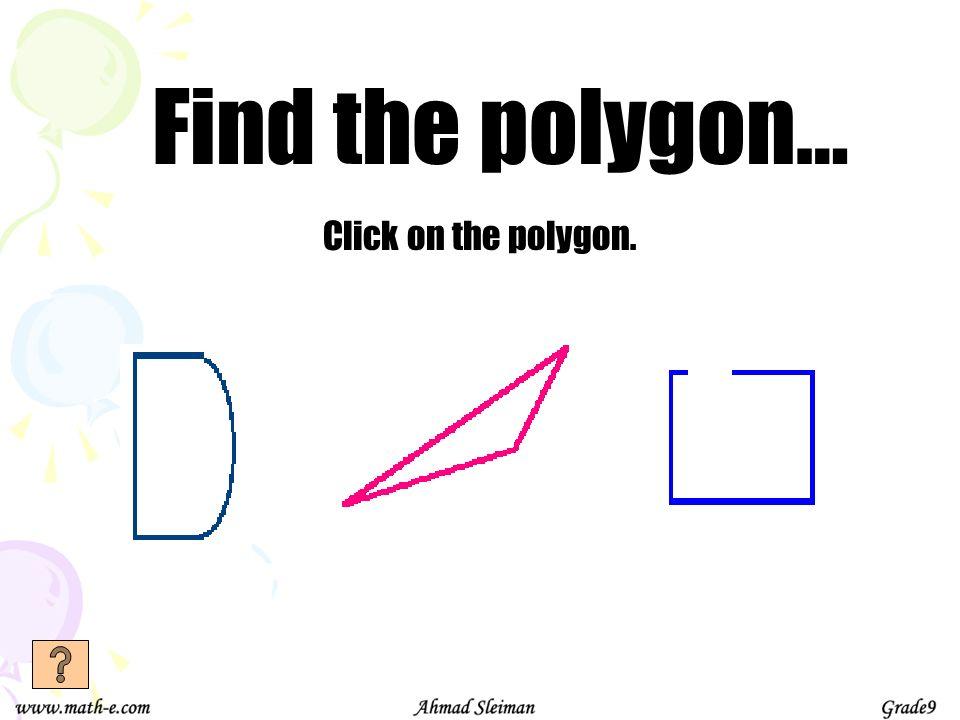 An octagon always has 8 equal sides. 1.True 2.False a