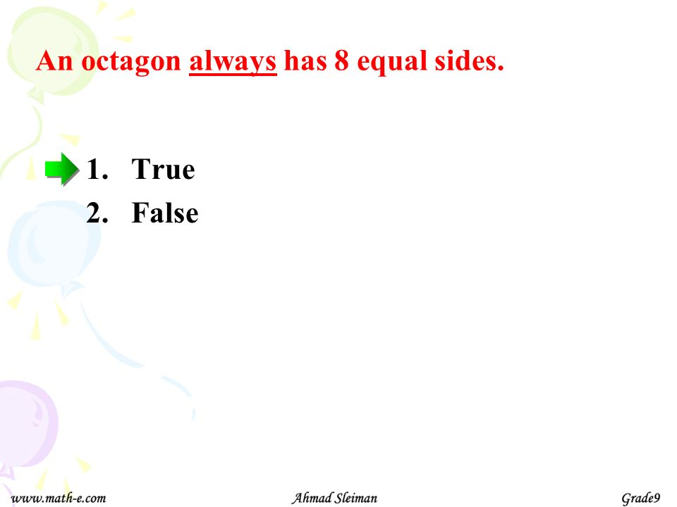 A polygon with 5 vertices is called a quadrilateral. 1.True 2.False a