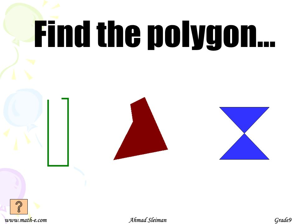 A polygon with six sides is called a hexagon. 1.True 2.False