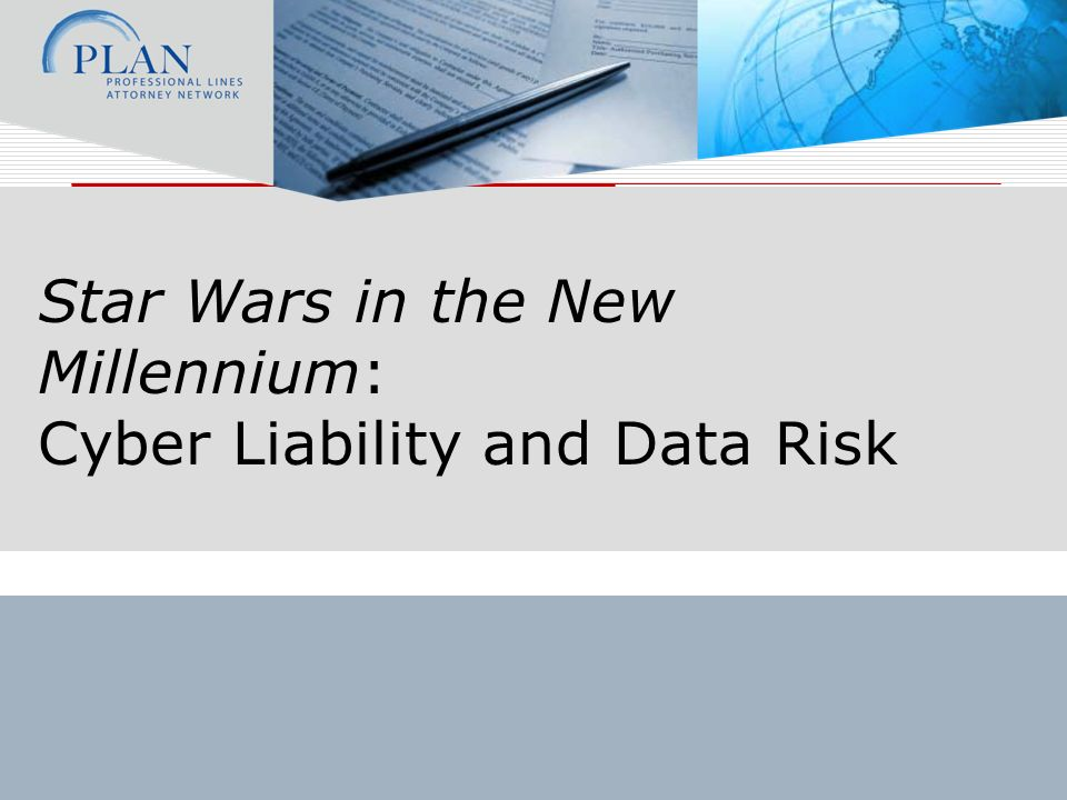 Star Wars in the New Millennium: Cyber Liability and Data Risk