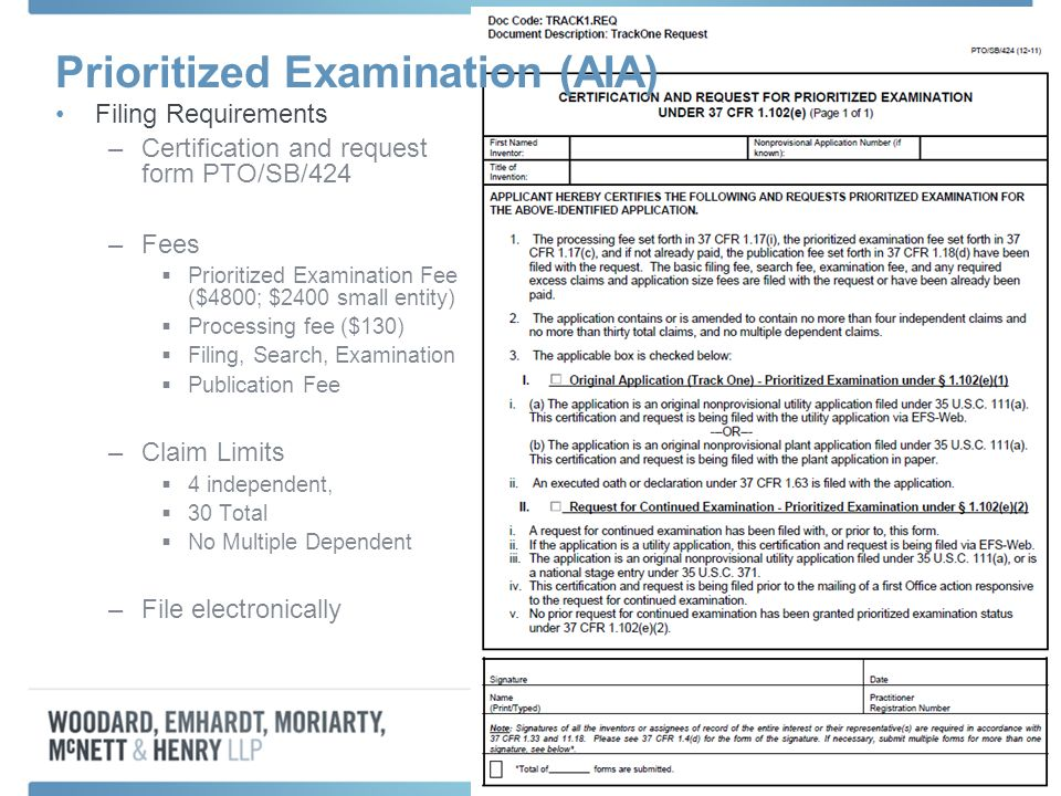 Prioritized Examination (AIA) Filing Requirements –Certification and request form PTO/SB/424 –Fees Prioritized Examination Fee ($4800; $2400 small ent