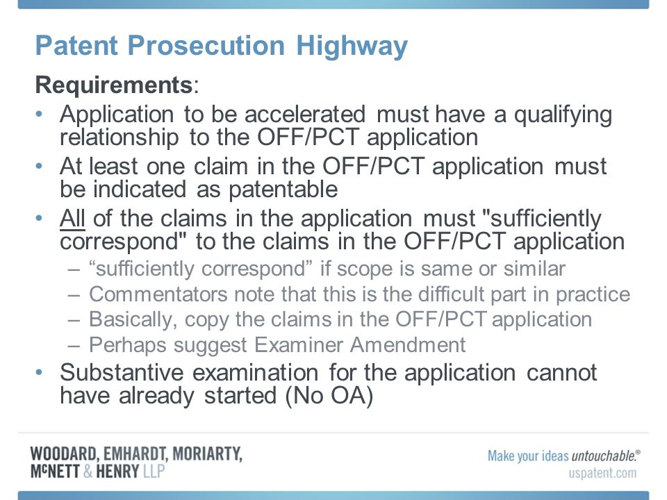 Patent Prosecution Highway Requirements: Application to be accelerated must have a qualifying relationship to the OFF/PCT application At least one cla