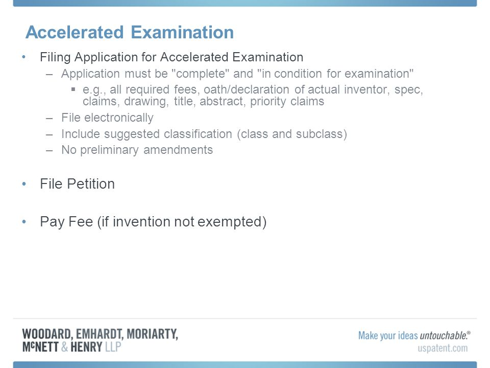 Accelerated Examination Filing Application for Accelerated Examination –Application must be