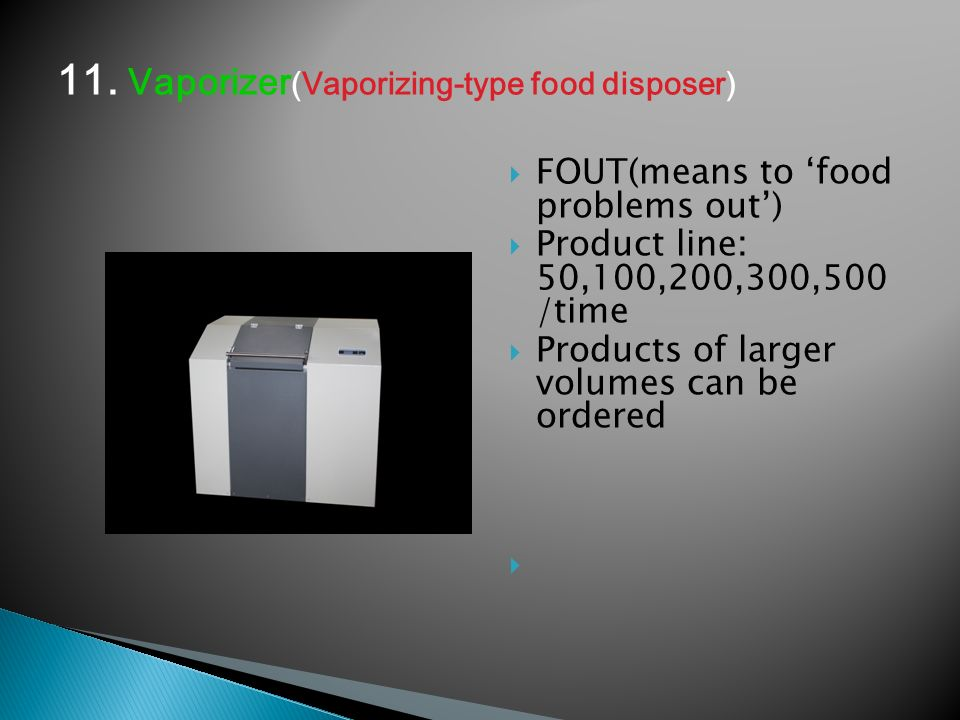 FOUT(means to food problems out) Product line: 50,100,200,300,500 /time Products of larger volumes can be ordered 11.