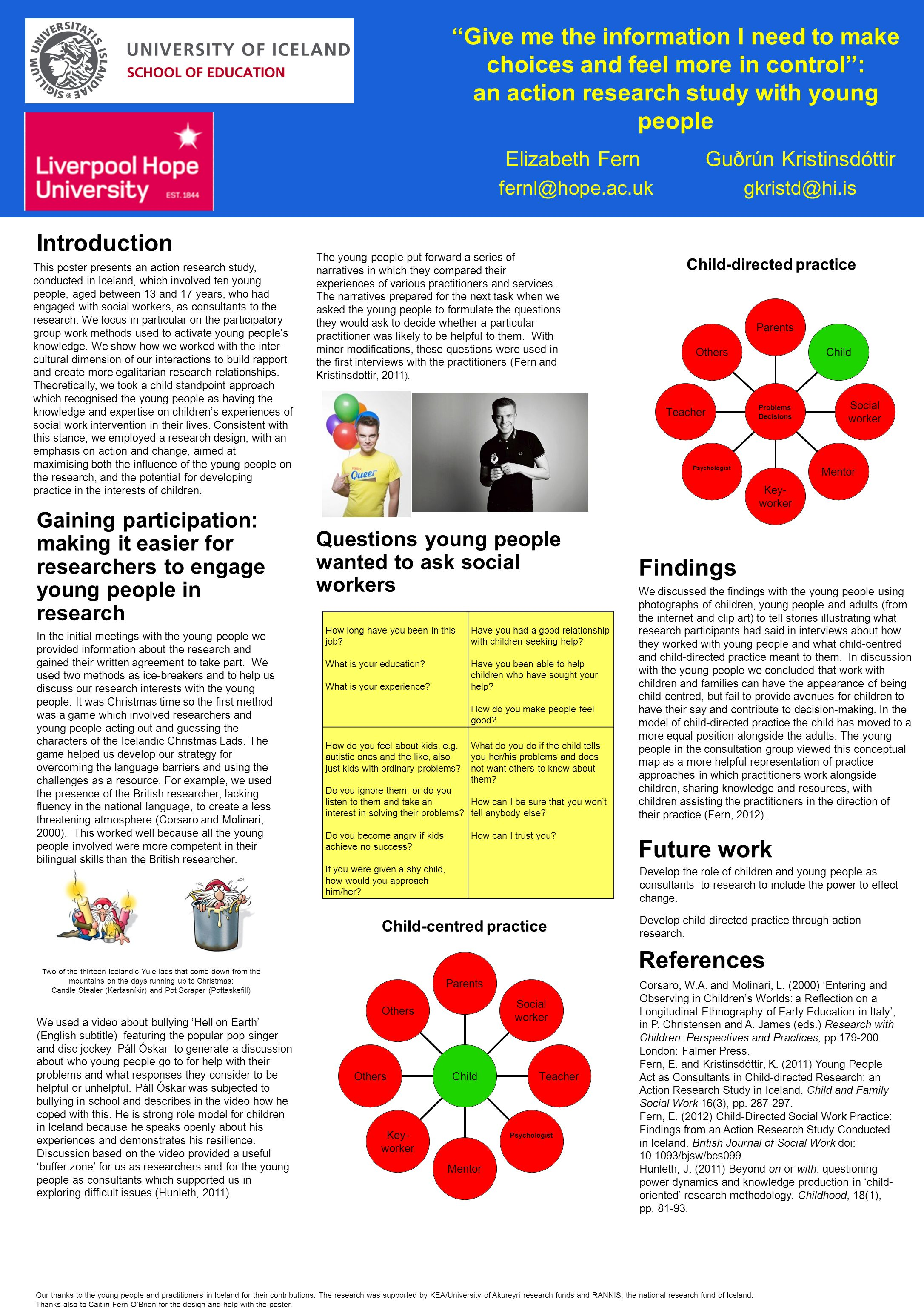 Introduction This poster presents an action research study, conducted in Iceland, which involved ten young people, aged between 13 and 17 years, who h