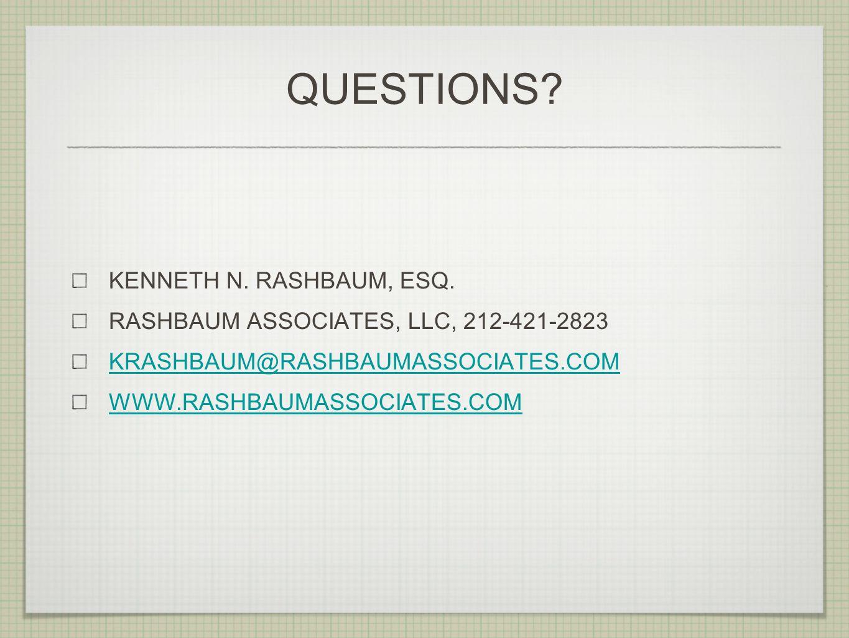 QUESTIONS. KENNETH N. RASHBAUM, ESQ.