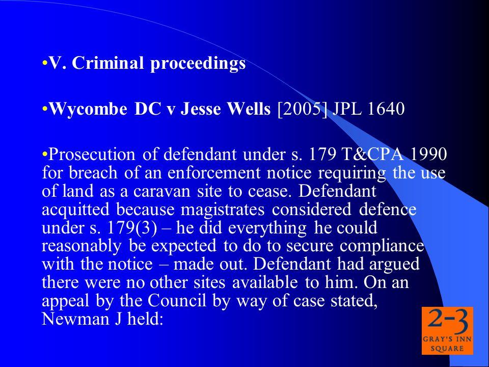 V. Criminal proceedings Wycombe DC v Jesse Wells [2005] JPL 1640 Prosecution of defendant under s.