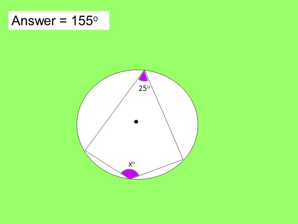 Answer = 155 o xoxo 25 o