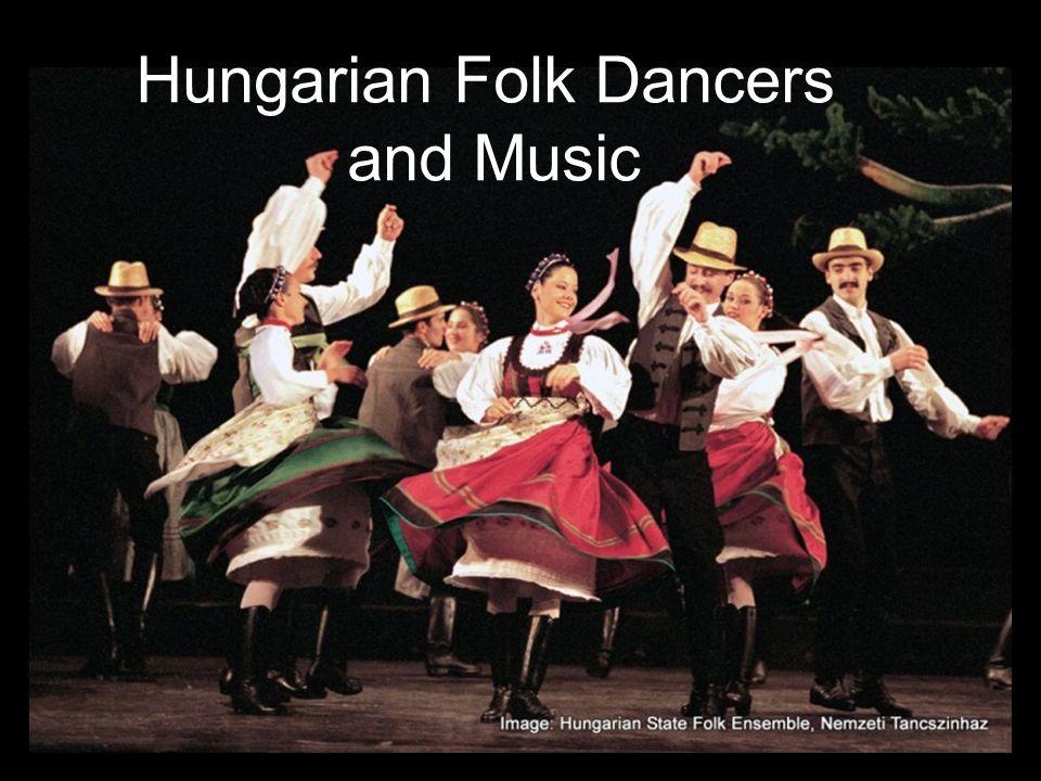 Hungarian Folk Dancers and Music