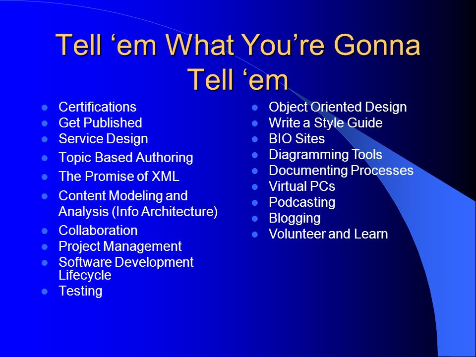 Tell em What Youre Gonna Tell em Certifications Get Published Service Design Topic Based Authoring The Promise of XML Content Modeling and Analysis (I