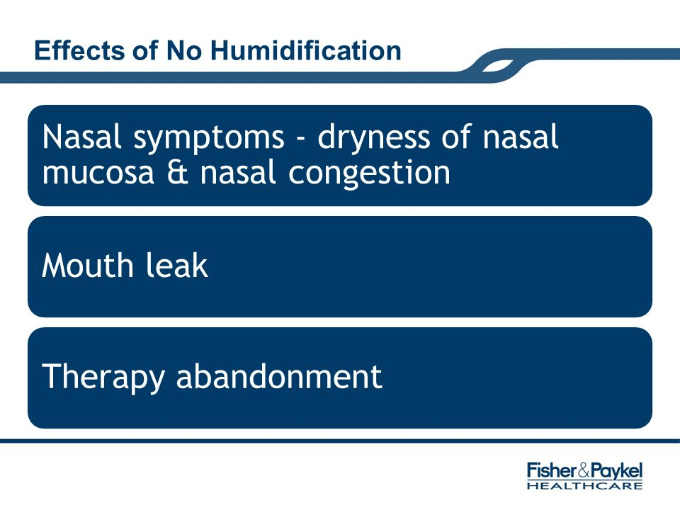 Effects of No Humidification