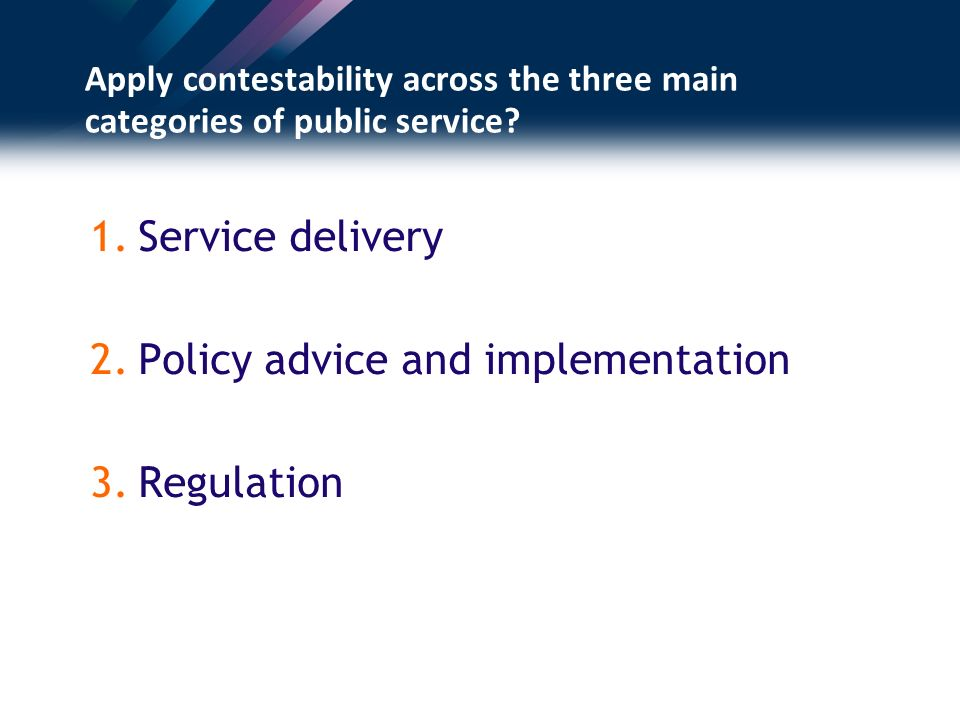 Apply contestability across the three main categories of public service.