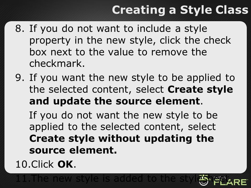 Creating a Style Class 8.If you do not want to include a style property in the new style, click the check box next to the value to remove the checkmar