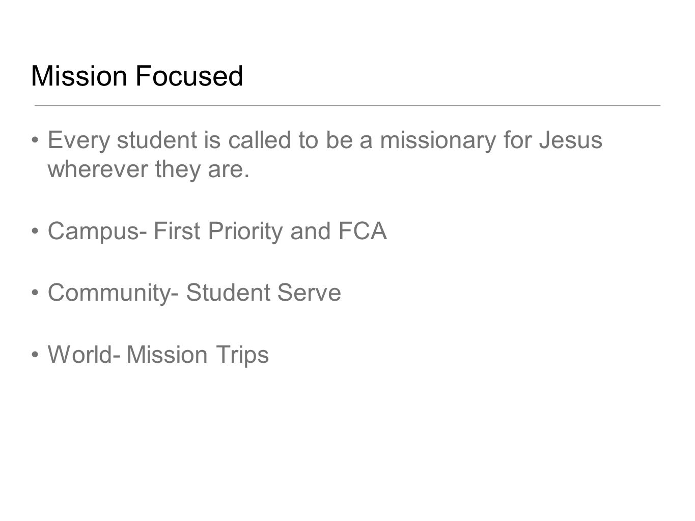 Mission Focused Every student is called to be a missionary for Jesus wherever they are.