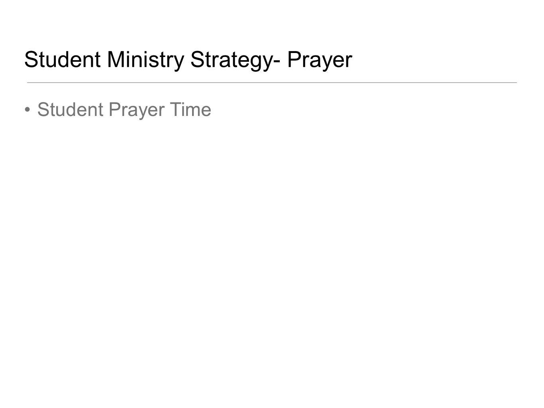 Student Ministry Strategy- Prayer Student Prayer Time