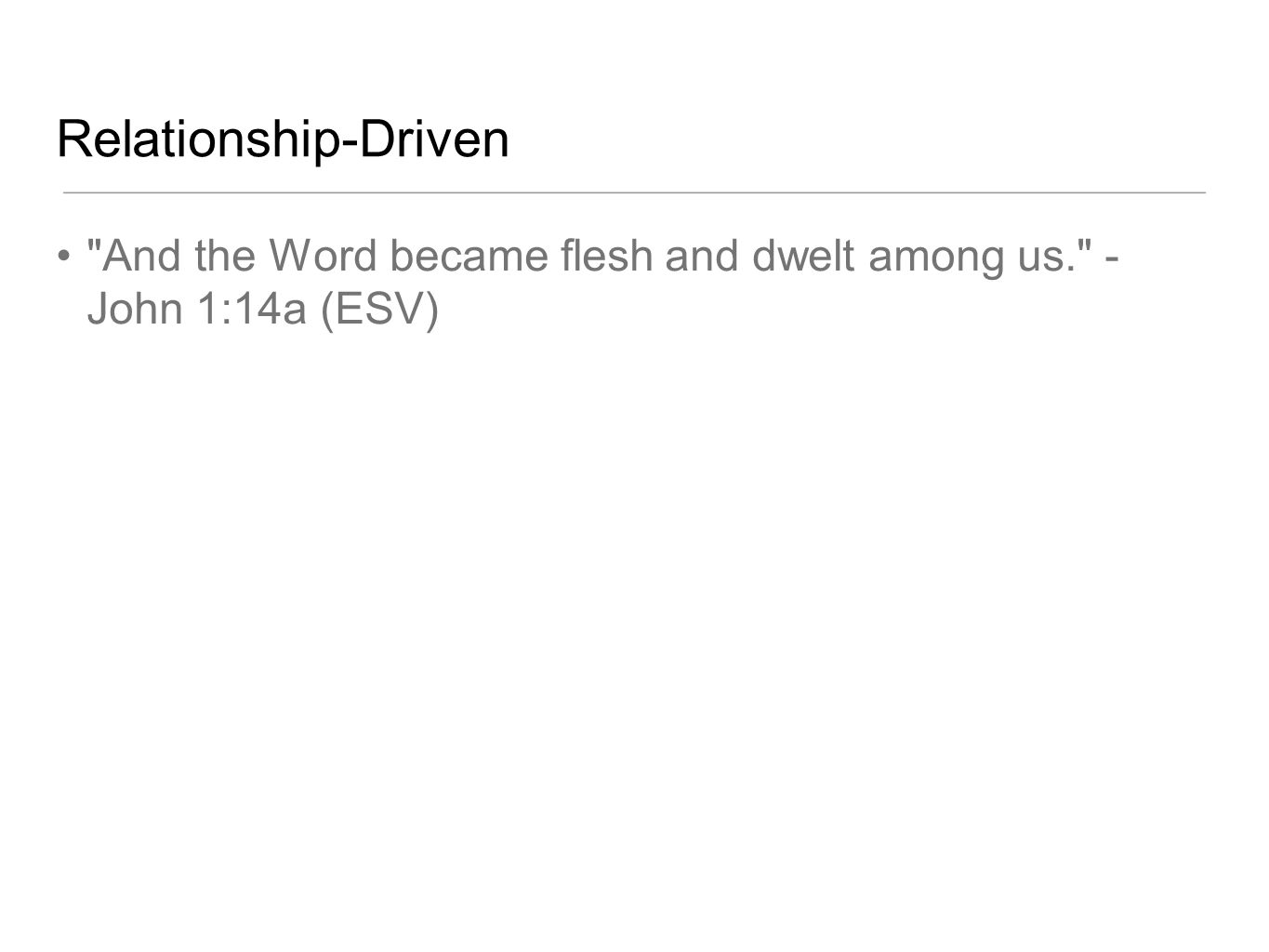 Relationship-Driven Students grow in their relationship with Jesus.