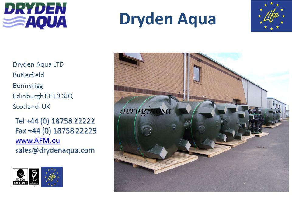Dryden Aqua Dryden Aqua LTD Butlerfield Bonnyrigg Edinburgh EH19 3JQ Scotland. UK Tel +44 (0) 18758 22222 Fax +44 (0) 18758 22229 www.AFM.eu sales@dry