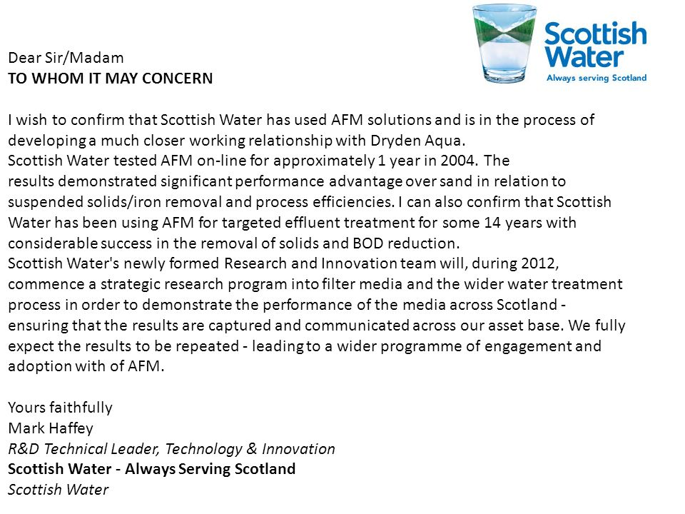 Dear Sir/Madam TO WHOM IT MAY CONCERN I wish to confirm that Scottish Water has used AFM solutions and is in the process of developing a much closer w