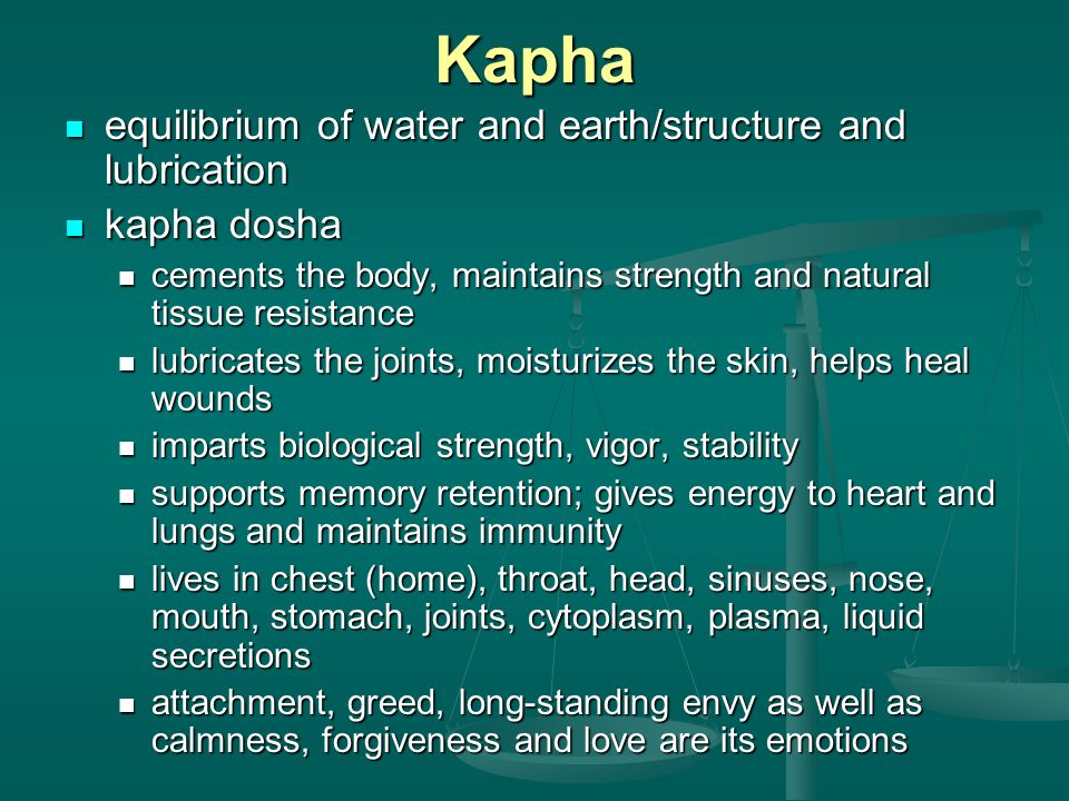 Kapha equilibrium of water and earth/structure and lubrication equilibrium of water and earth/structure and lubrication kapha dosha kapha dosha cement