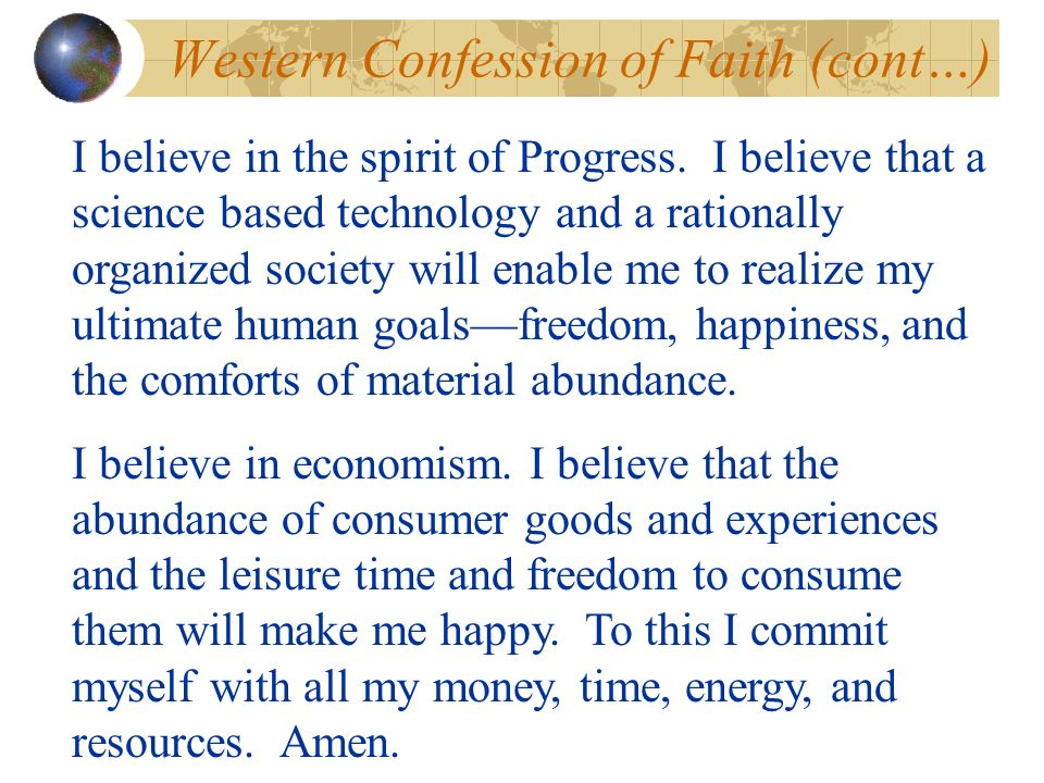 Western Confession of Faith (cont…) I believe in the spirit of Progress.