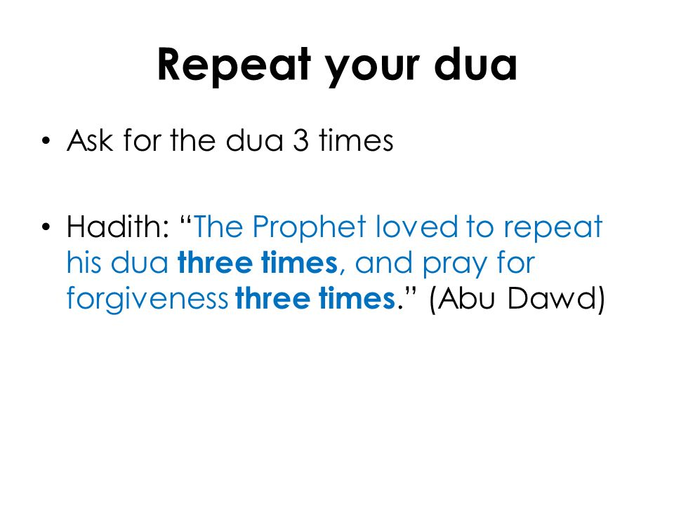 Best times for dua 1)Middle of the night Hadith: The gates of Heaven are open at Midnight…At that time, no Muslim makes a dua but that is answered except for a person who gathers money unlawfully.