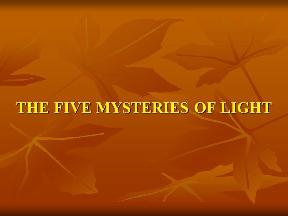 THE FIVE MYSTERIES OF LIGHT