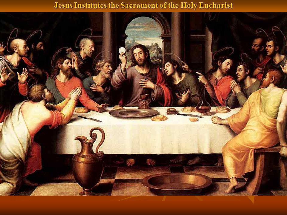 Jesus Institutes the Sacrament of the Holy Eucharist