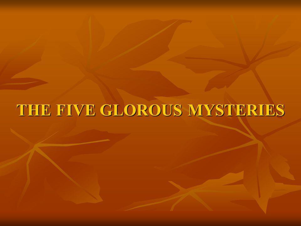 THE FIVE GLOROUS MYSTERIES