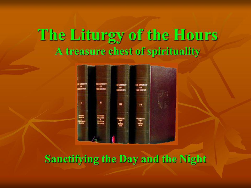 The Liturgy of the Hours Together with the Mass and the Sacraments, the Liturgy of the Hours is the Official Daily Prayer of the Catholic Church.