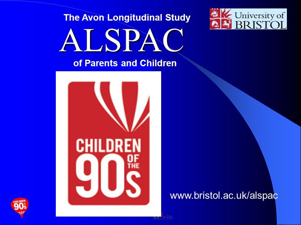 ALSPAC ALSPAC The Avon Longitudinal Study of Parents and Children www.bristol.ac.uk/alspac