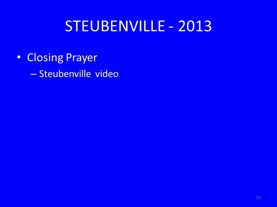 24 STEUBENVILLE - 2013 Closing Prayer – Steubenville video