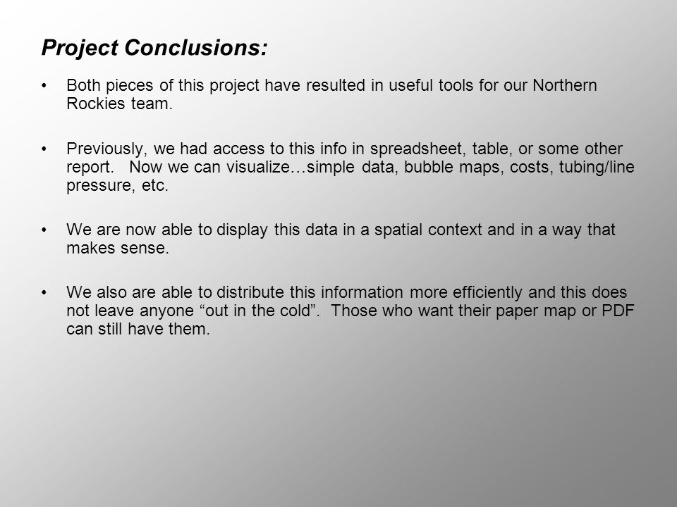Project Conclusions: Both pieces of this project have resulted in useful tools for our Northern Rockies team. Previously, we had access to this info i