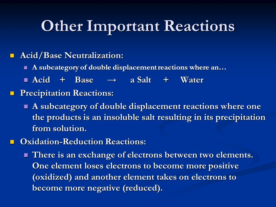Other Important Reactions Acid/Base Neutralization: Acid/Base Neutralization: A subcategory of double displacement reactions where an… A subcategory o