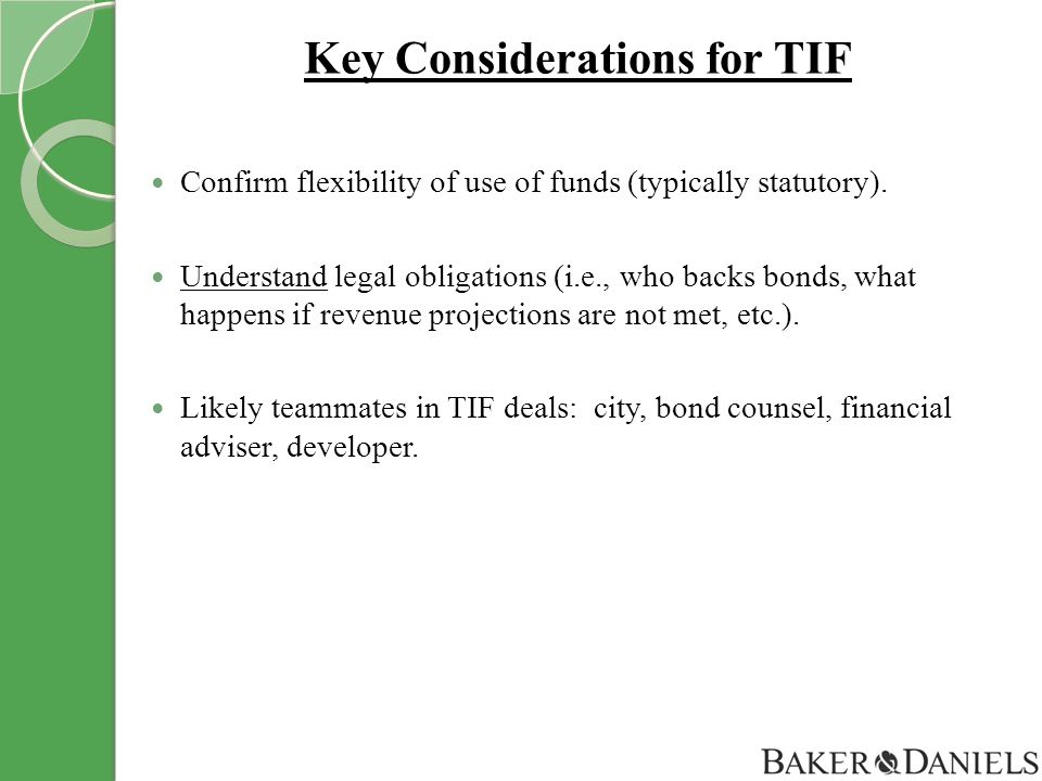 23 Key Considerations for TIF Confirm flexibility of use of funds (typically statutory).