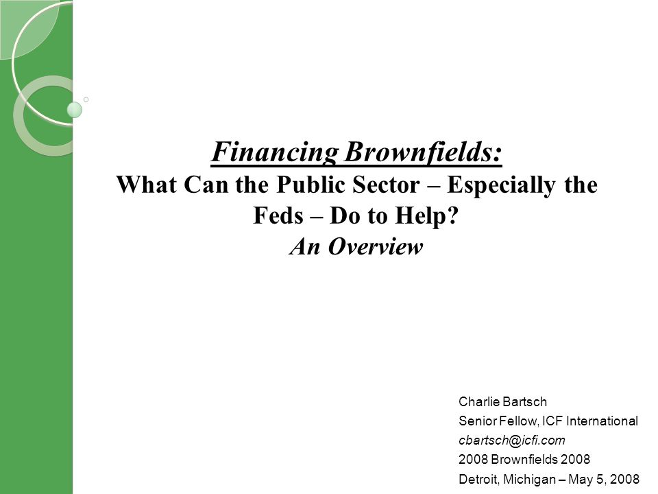 Financing Brownfields: What Can the Public Sector – Especially the Feds – Do to Help.