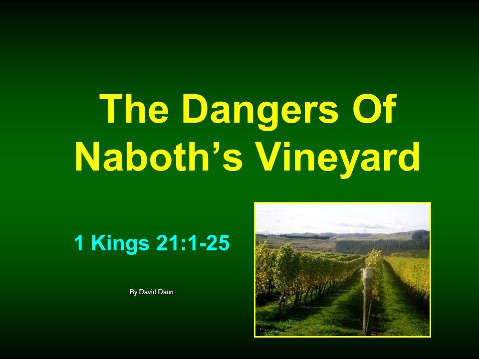 The Dangers Of Naboths Vineyard I.The Danger Of Covetousness.