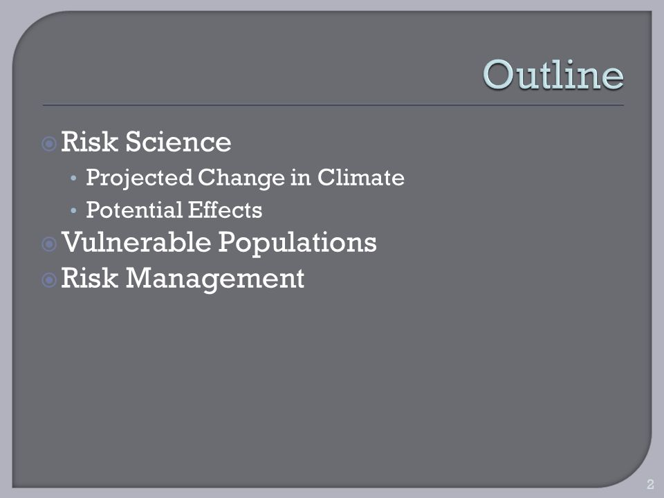 Risk Science Projected Change in Climate Potential Effects Vulnerable Populations Risk Management 2