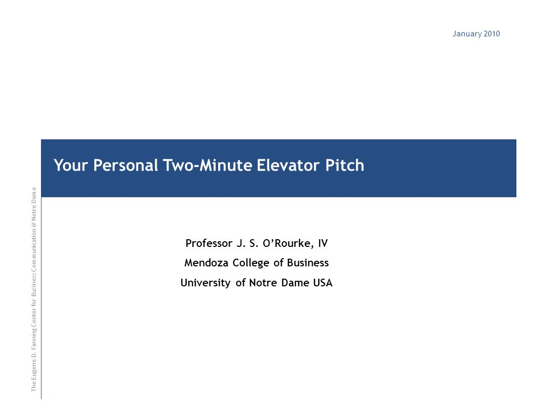 January 2010 Your Personal Two-Minute Elevator Pitch The Eugene D.