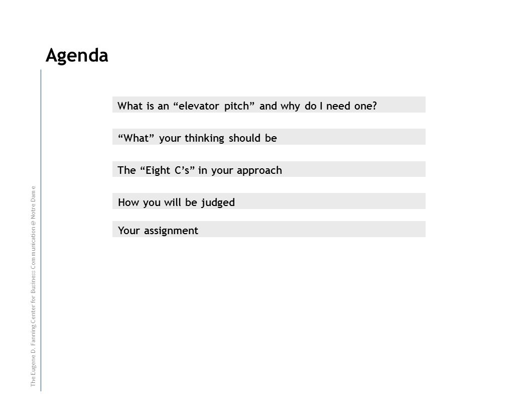 Agenda Page R E S I D U A L T E A C H - I NR E S I D U A L T E A C H - I N How you will be judged The Eight Cs in your approach What your thinking should be What is an elevator pitch and why do I need one.