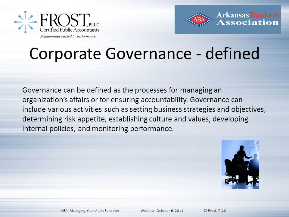 Corporate Governance - defined Governance can be defined as the processes for managing an organizations affairs or for ensuring accountability. Govern