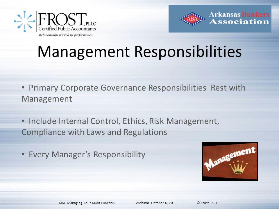 Management Responsibilities Primary Corporate Governance Responsibilities Rest with Management Include Internal Control, Ethics, Risk Management, Comp
