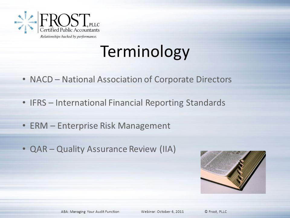 Terminology NACD – National Association of Corporate Directors IFRS – International Financial Reporting Standards ERM – Enterprise Risk Management QAR