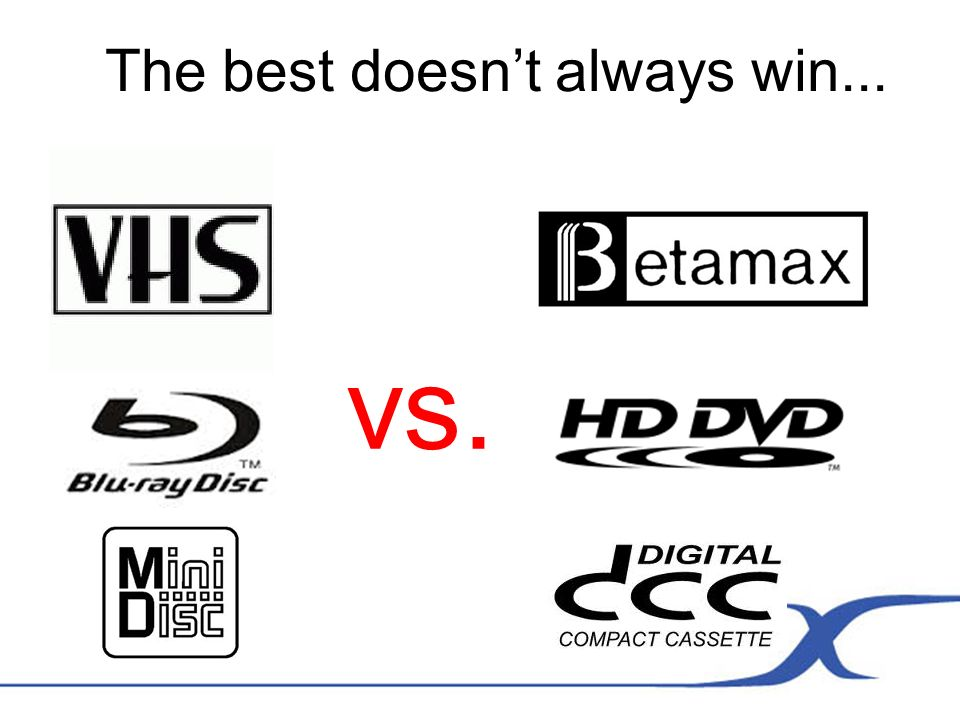 The best doesnt always win... vs.