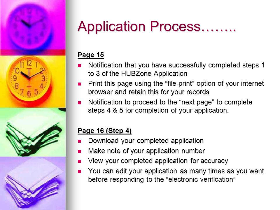 Application Process…….. Page 15 Notification that you have successfully completed steps 1 to 3 of the HUBZone Application Notification that you have s