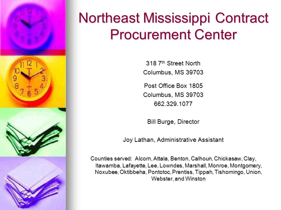 Northeast Mississippi Contract Procurement Center 318 7 th Street North Columbus, MS 39703 Post Office Box 1805 Columbus, MS 39703 662.329.1077 Bill B