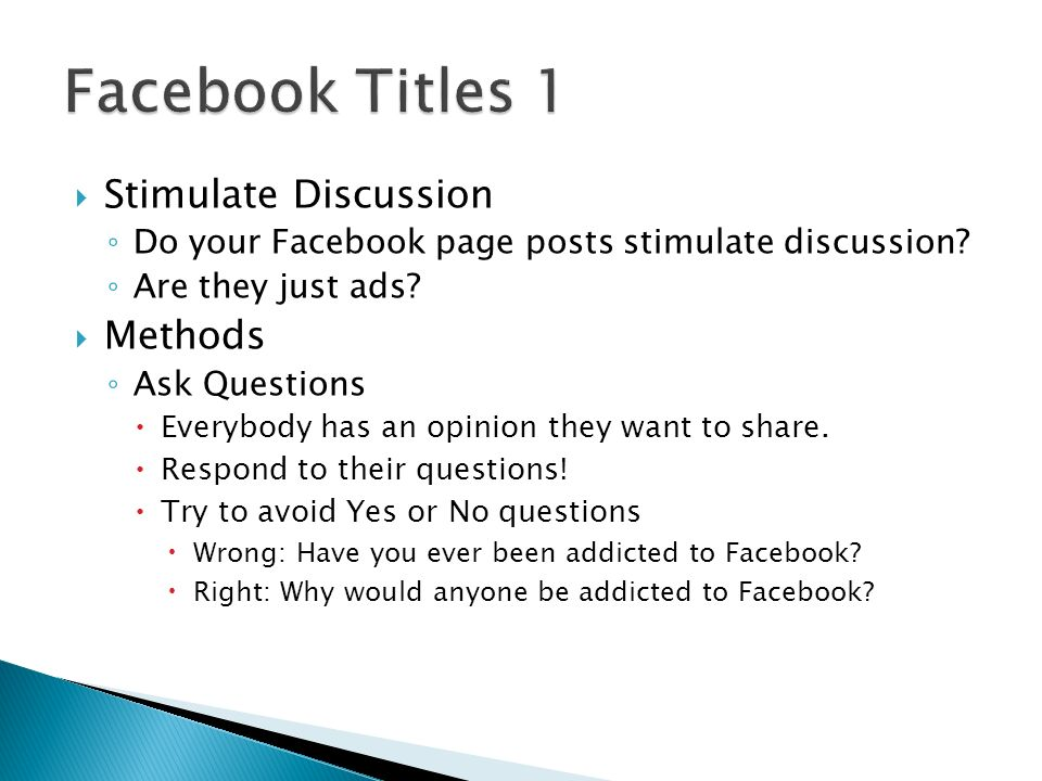 Stimulate Discussion Do your Facebook page posts stimulate discussion.